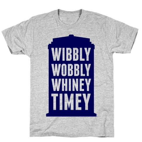 Wibbly Wobbly Whiney Timey T-Shirt