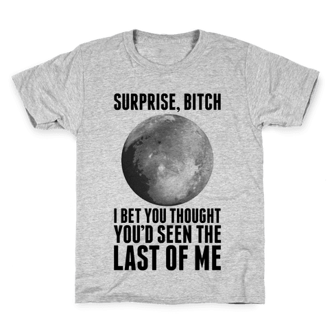 Surprise, Bitch (Pluto) Kids T-Shirt