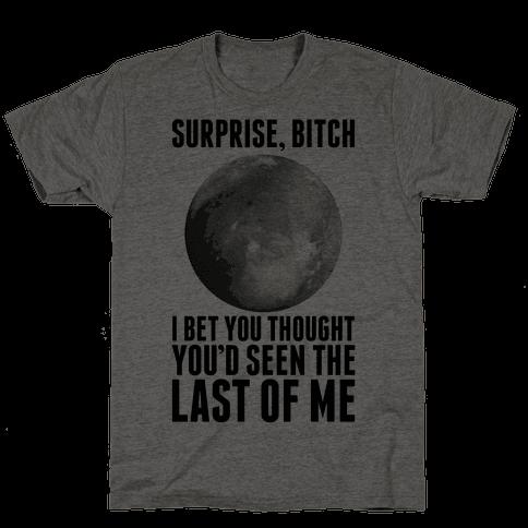 Surprise, Bitch (Pluto)