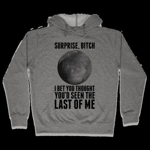 Surprise, Bitch (Pluto) Hooded Sweatshirt
