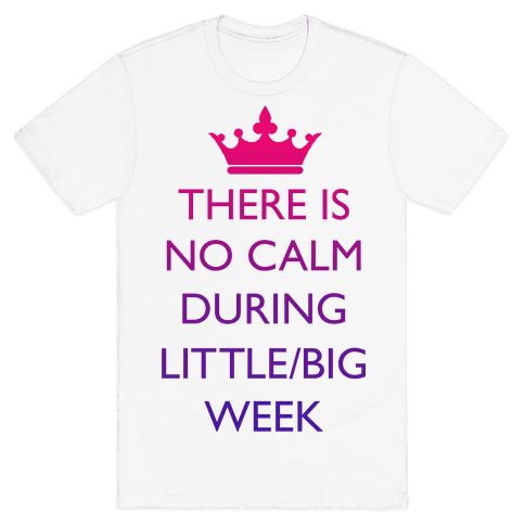 There Is No Calm During Little/Big Week Mens T-Shirt