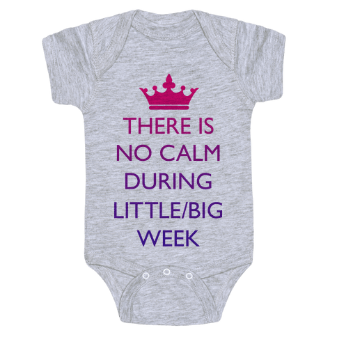 There Is No Calm During Little/Big Week Baby Onesy