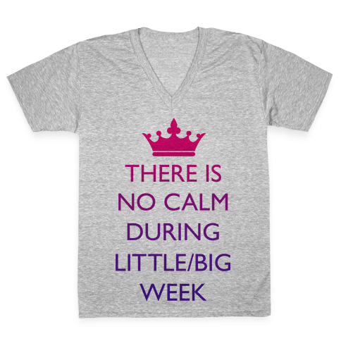 There Is No Calm During Little/Big Week V-Neck Tee Shirt