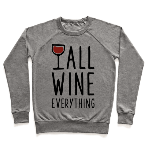 All Wine Everything Pullover