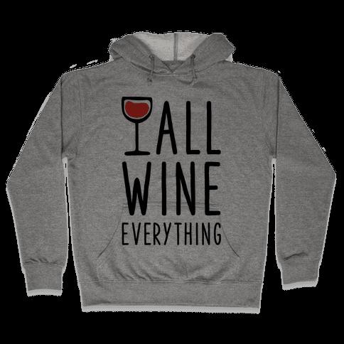 All Wine Everything Hooded Sweatshirt