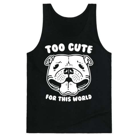 Too Cute for This World Pit Bull Tank Top