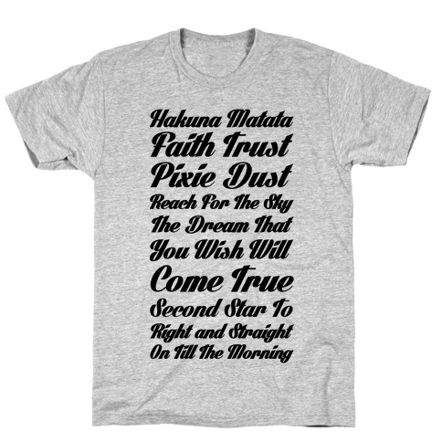 Hakuna Matata Faith Trust Pixie Dust Reach for the Sky the Dream That You WIsh Will Come True Second T-Shirt