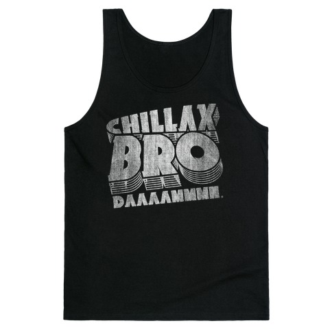 Chillax Bro Tank Top