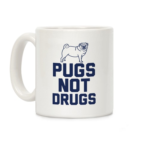 Pugs Not Drugs Coffee Mug