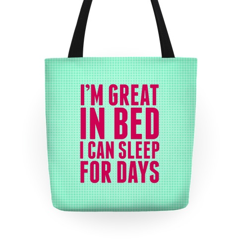I'm Great In Bed Tote