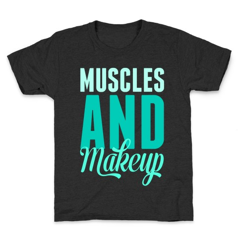 Muscles and Makeup Kids T-Shirt