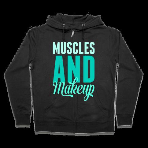 Muscles and Makeup Zip Hoodie