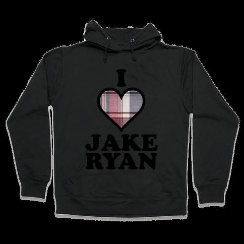 I Love Jake Ryan Hooded Sweatshirt