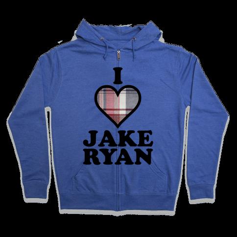 I Love Jake Ryan Zip Hoodie