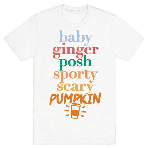 Spice Girls Members List (Pumpkin Spice) Mens T-Shirt