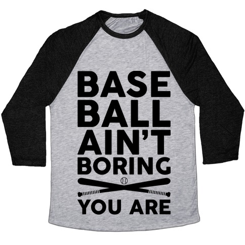 Baseball Ain't Boring You Are Baseball Tee