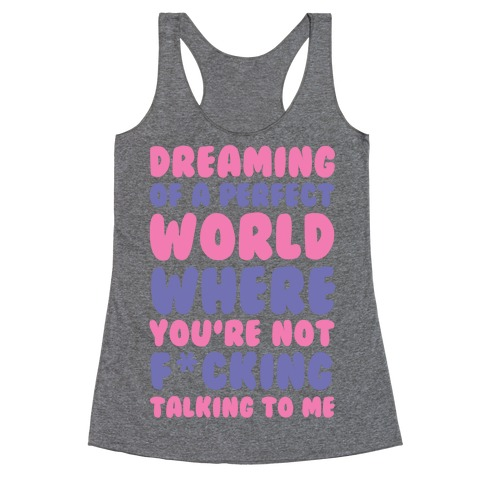 Dreaming Of A Perfect World Racerback Tank Top