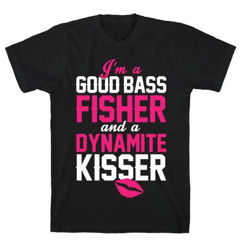 Bass Fisher And Dynamite Kisser T-Shirt