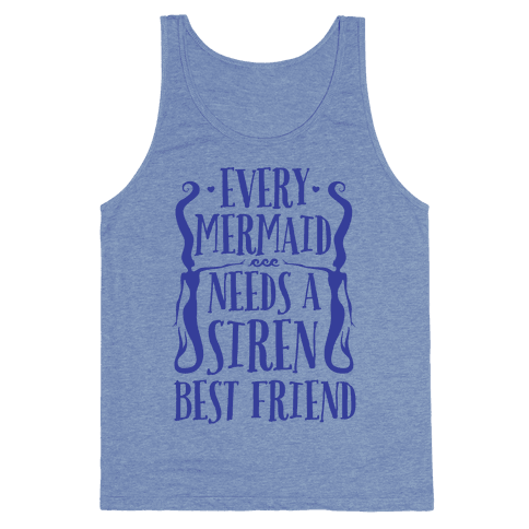 Every Mermaid Needs A Siren Best Friend Tank Top