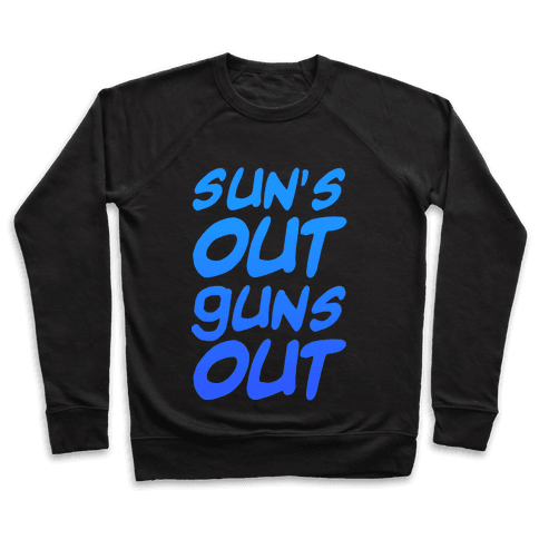 Sun's Out Guns Out (Blue) Pullover