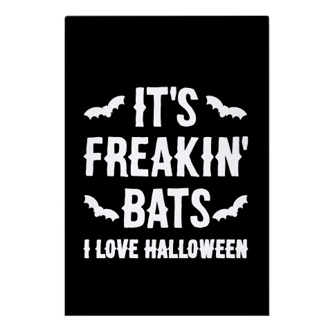 It's Freakin' Bats I Love Halloween Garden Flag