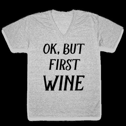 Ok But First Wine V-Neck Tee Shirt