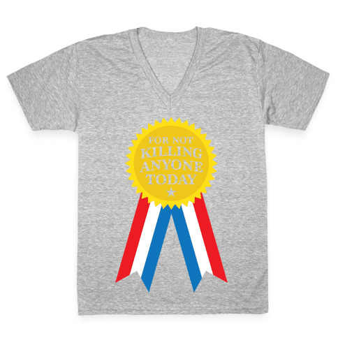 For Not Killing Anyone Today V-Neck Tee Shirt