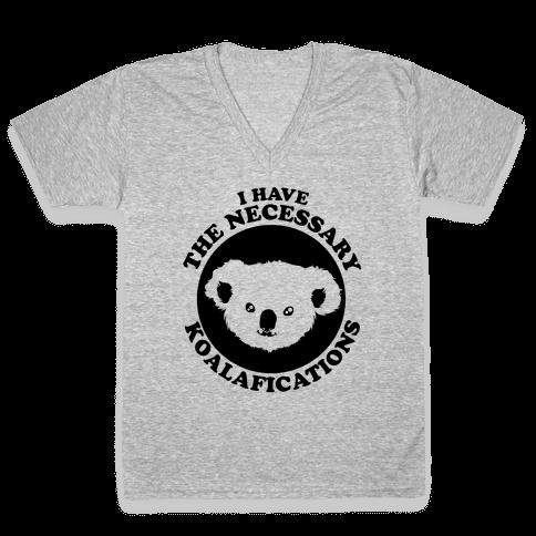 I Have the Necessary Koalafications V-Neck Tee Shirt