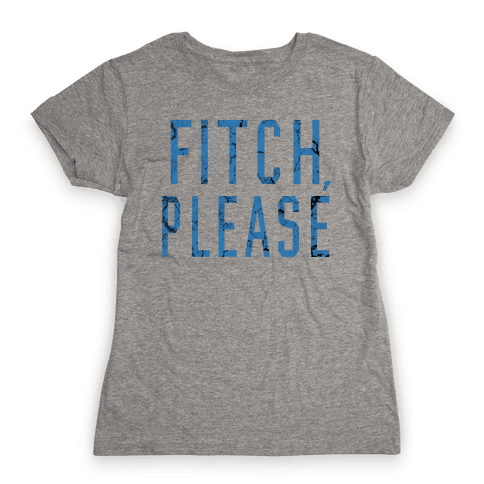 Fitch, Please Womens T-Shirt