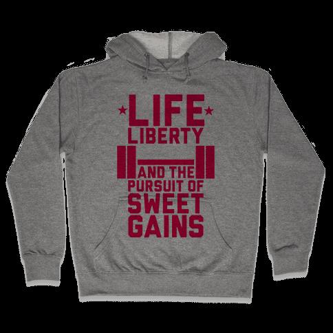 Life, Liberty, Sweet Gains Hooded Sweatshirt