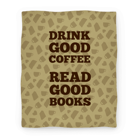 Drink Good Coffee, Read Good Books (Light Blanket) Blanket