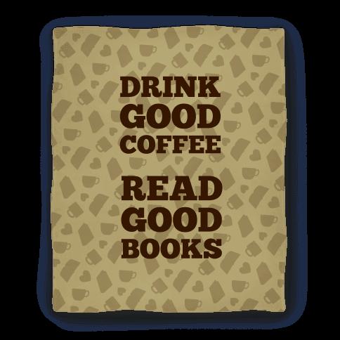 Drink Good Coffee, Read Good Books (Light Blanket)