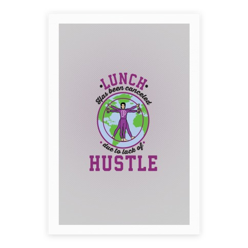 Lunch Has Been Canceled Due To Lack Of Hustle Poster