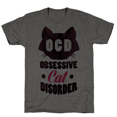 Obsessive Cat Disorder.