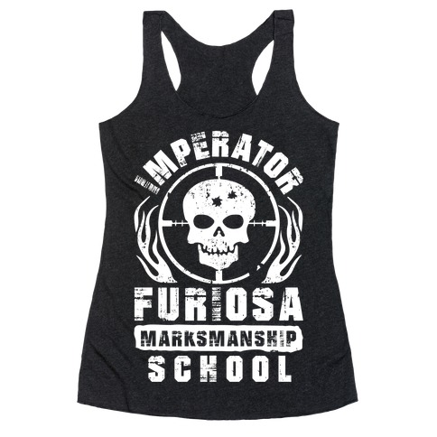 Imperator Furiosa Marksmanship School Racerback Tank Top