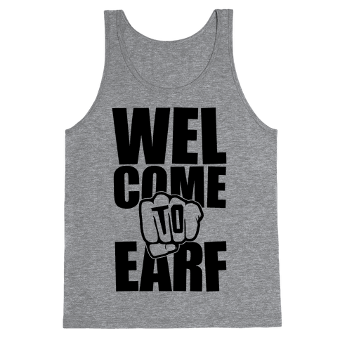 Welcome To Earf Tank Top