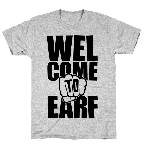 Welcome To Earf Mens T-Shirt