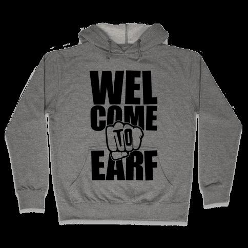 Welcome To Earf Hooded Sweatshirt