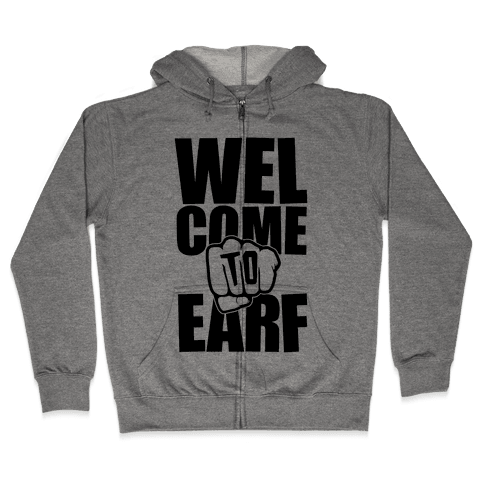 Welcome To Earf Zip Hoodie