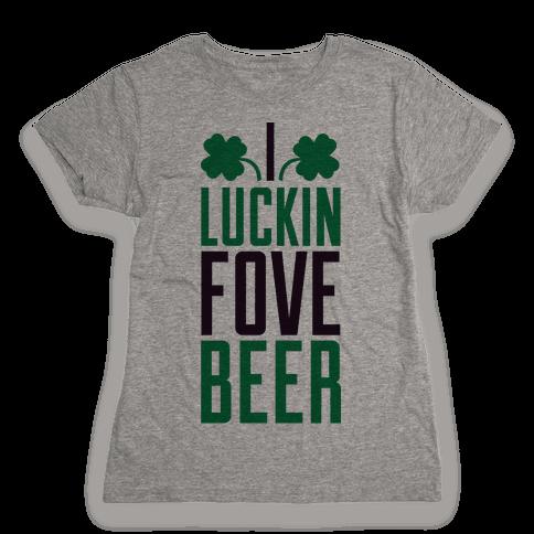 Luckin Fove Beer Womens T-Shirt
