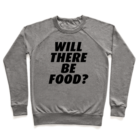Will There Be Food? Pullover