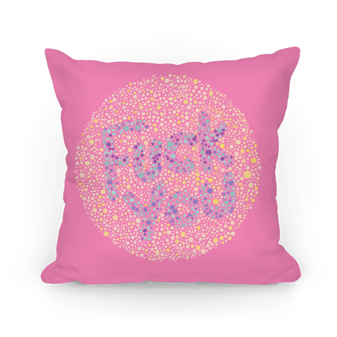 Color Blind Test ( F*** You ) Pillow Pillow