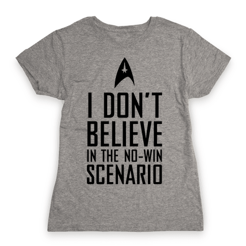 No-Win Scenario Womens T-Shirt