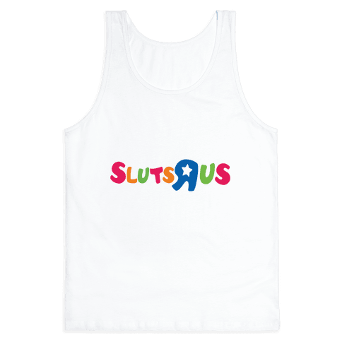 Sluts R Us Tank Top