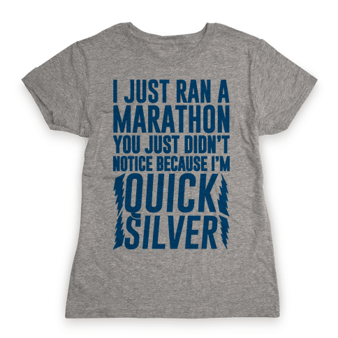 I Just Ran A Marathon Womens T-Shirt