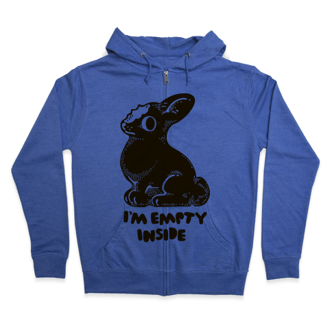 I'm Empty Inside Chocolate Easter Bunny Zip Hoodie