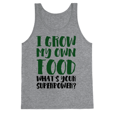 I Grow My Own Food Tank Top