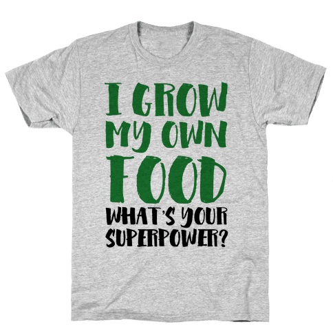 I Grow My Own Food Mens T-Shirt