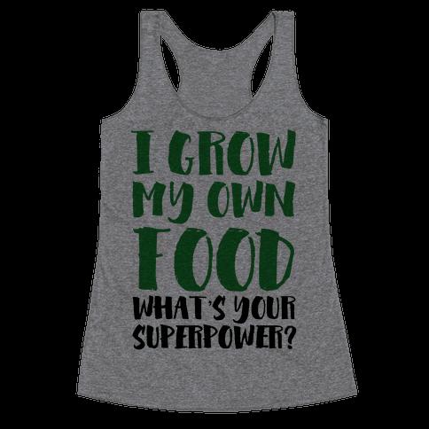 I Grow My Own Food Racerback Tank Top
