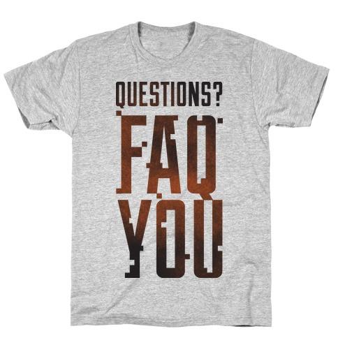 Faq You Mens T-Shirt